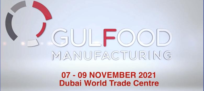 November 7 – 9 2021 Gulfood Manufacturing Dubai