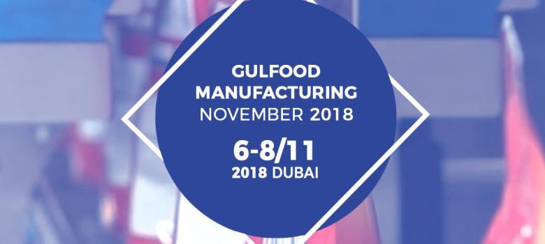 Gulfood Manufacture Dubai Fuarı 2018